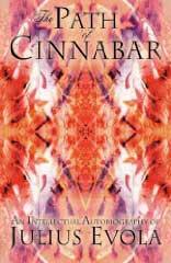 The Path of Cinnabar (An Intellectual Autobiography of Julius Evola)