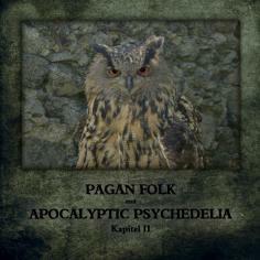 V/A - Pagan Folk And Apocalyptic Psychedelia - Kapitel II