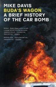 Mike Davis Buda's Wagon: A Brief History of the Car Bomb London: Verso, 2007
