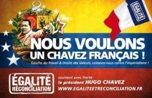 Plakát Egalité et Réconciliation - Chceme francouzského Cháveze! Dělnická levice a tradiční pravice, jednotně v boji proti imperialismu!