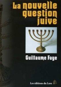 Guillaume Faye - La nouvelle question juive