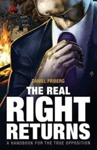 Daniel Friberg - The Real Right Returns