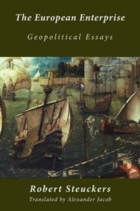 Robert Steuckers - The European Enterprise: Geopolitical Essays Manticore Press 2016