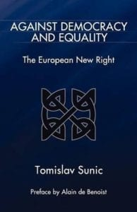 Tomislav Sunic - Against Democracy and Equality: The European New Right